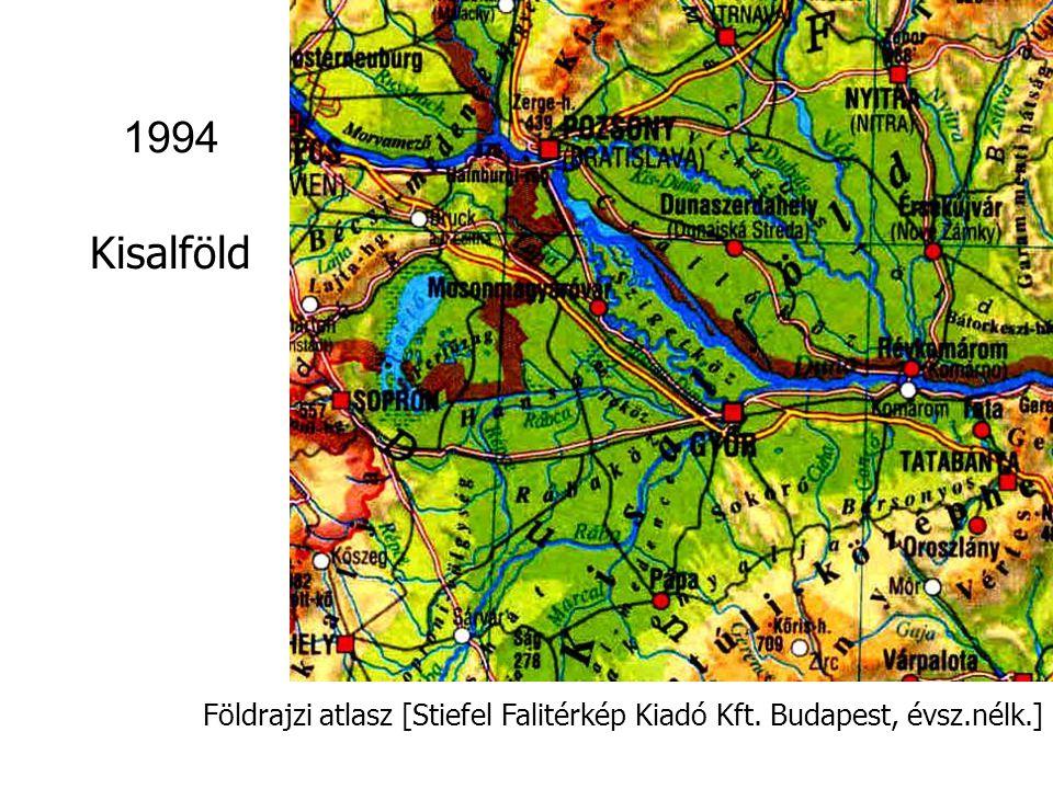 1994 Kisalföld Földrajzi atlasz [Stiefel Falitérkép Kiadó Kft. Budapest, évsz.nélk.]